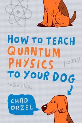 Picture of How to Teach Quantum Physics to Your Dog