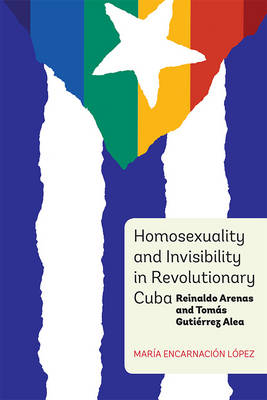Picture of Homosexuality and Invisibility in Revolutionary Cuba: Reinaldo Arenas and Tomas Gutierrez Alea