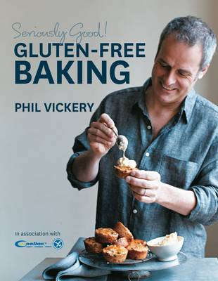 Picture of Seriously Good! Gluten-free Baking: In Association with Coeliac UK