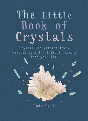 Picture of The Little Book of Crystals: Crystals to Attract Love, Wellbeing and Spiritual Harmony into Your Life