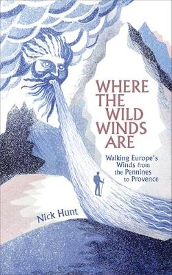 Picture of Where the Wild Winds are: Walking Europe's Winds from the Pennines to Provence