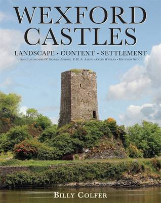 Picture of Wexford Castles: Environment, Settlement and Society