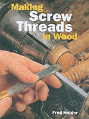 Picture of Making Screw Threads in Wood