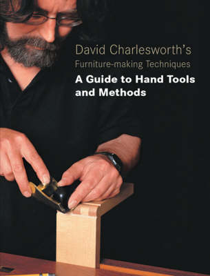 Picture of David Charlesworth's Furniture Making Techniques: A Guide to Handtools and Materials