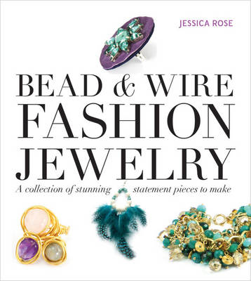 Picture of Bead & Wire Fashion Jewelry: A Collection of Stunning Statement Pieces to Make