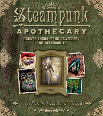 Picture of Steampunk Apothecary: Create Echanting Jewellery and Accessories