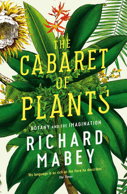 Picture of The Cabaret of Plants: Botany and the Imagination