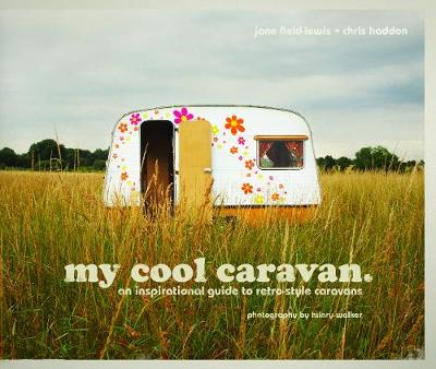 Picture of My Cool Caravan: An Inspirational Guide to Retro-style Caravans