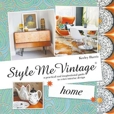 Picture of Style Me Vintage: Home: A Practical and Inspirational Guide to Retro Interior Design