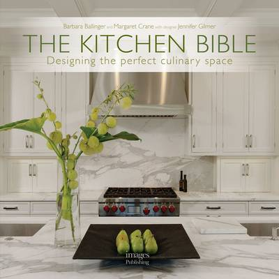 Picture of The Kitchen Bible: Designing the Perfect Culinary Space