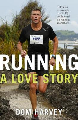 Picture of Running - A Love Story: How an Overweight Radio DJ Got Hooked on Running Marathons