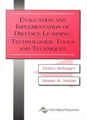 Picture of Evaluation and Implementation of Distance Learning: Technologies, Tools and Techniques