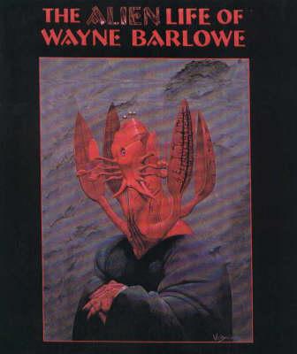 Picture of The Alien Life of Wayne Barlowe