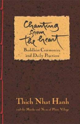 Picture of Chanting from the Heart: Buddhist Ceremonies, Verses, and Daily Practices from Plum V