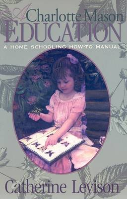 Picture of A Charlotte Mason Education: A Home Schooling How-to Manual