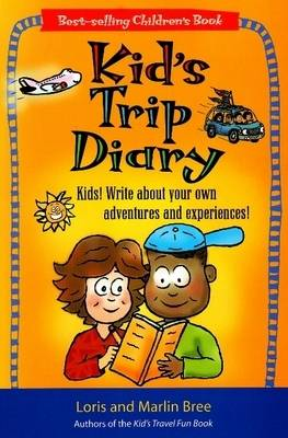 Picture of Kid's Trip Diary: Kids! Write About Your Own Adventures and Experiences!