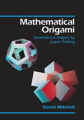 Picture of Mathematical Origami: Geometrical Shapes by Paper Folding