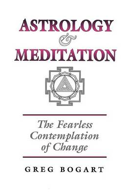 Picture of Astrology and Meditation - the Fearless Contemplation of Change