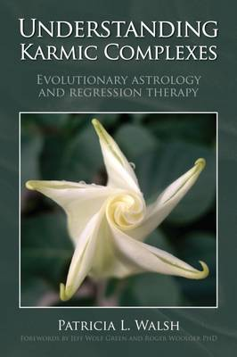 Picture of Understanding Karmic Complexes: Evolutionary Astrology and Regression Therapy