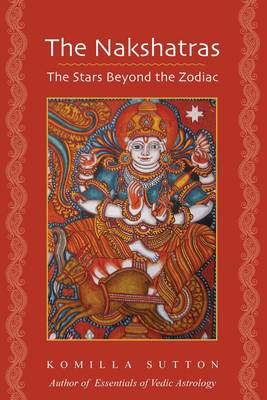 Picture of The Nakshatras: The Stars Beyond the Zodiac