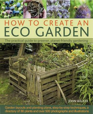 Picture of How to Create an Eco Garden: The Practical Guide to Greener, Planet-friendly Gardeneing