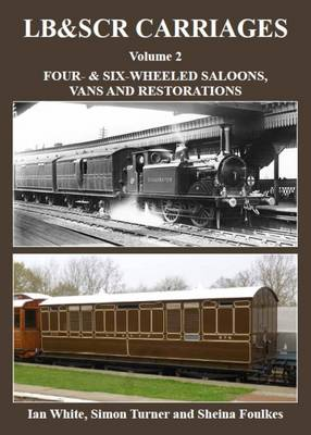 Picture of LB & SCRcarriages: Four- & Six-Wheeled Saloons, Vans and Restorations: Volume 2