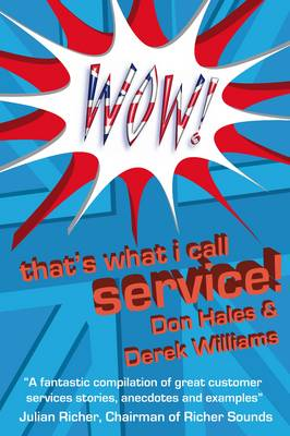 Picture of Wow! That's What I Call Service: Stories of Great Customer Service  from the Wow! Awards