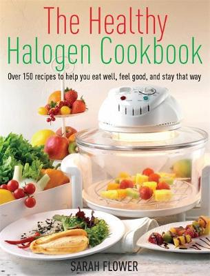 Picture of The Healthy Halogen Cookbook: Over 150 Recipes to Help You Eat Well, Feel Good - and Stay That Way
