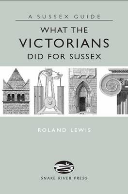 Picture of What the Victorians Did for Sussex