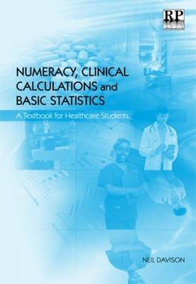 Picture of Numeracy, Clinical Calculations and Basic Statistics: A Textbook for Health Care Students