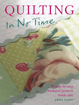 Picture of Quilting in No Time: 50 Step-by-Step Weekend Projects Made Easy