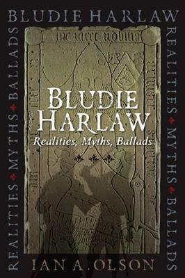 Picture of Bludie Harlaw: Realities, Myths, Ballads