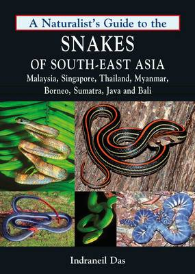 Picture of Naturalist's Guide to the Snakes of South-East Asia: Malaysia, Singapore, Thailand, Myanmar, Borneo, Sumatra, Java and Bali