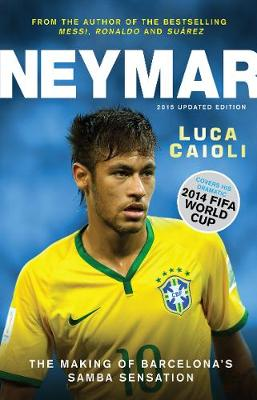 Picture of Neymar: The Making of the World's Greatest New Number 10: 2015