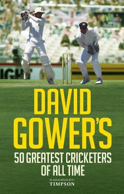 Picture of David Gower's 50 Greatest Cricketers of All Time
