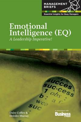 Picture of Emotional Intelligence: A Leadership Imperative!