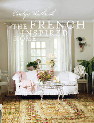 Picture of The French Inspired Home: How to Create French Style in Your Home
