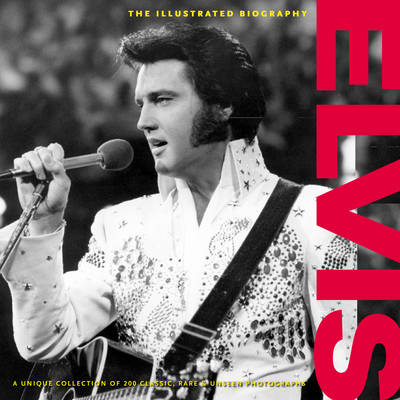 Picture of Elvis: The Illustrated Biography
