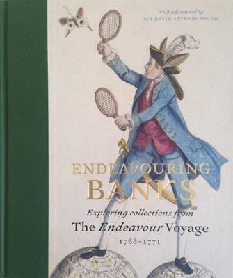 Picture of Endeavouring Banks: Exploring the Collections from the Endeavour Voyage 1768 - 1771