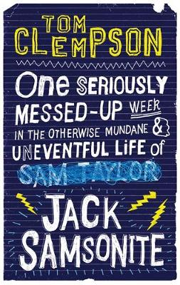 Picture of One Seriously Messed-Up Week: in the Otherwise Mundane and Uneventful Life of Jack Samsonite