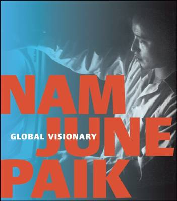 Picture of Nam June Paik: Global Visionary