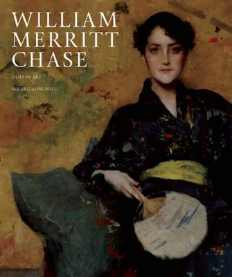 Picture of William Merritt Chase: A Life in Art