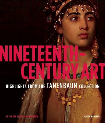 Picture of Nineteenth-Century Art: Highlights from the Tanenbaum Collection at the Art Gallery of Hamilton