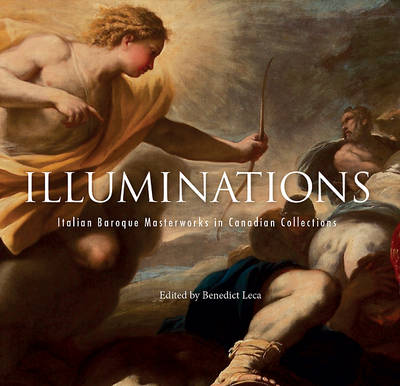 Picture of Illuminations: Italian Baroque Masterworks in Canadian Collections