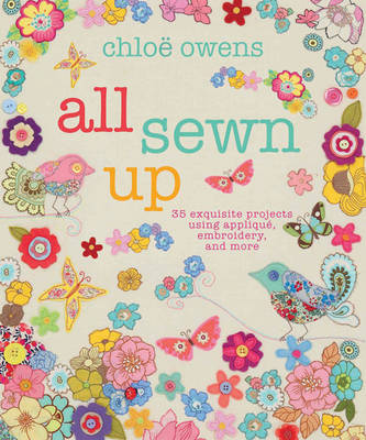 Picture of All Sewn Up: 35 Exquisite Projects Using Applique, Embroidery, and More
