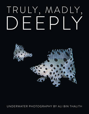 Picture of Truly, Madly, Deeply: Underwater Photography