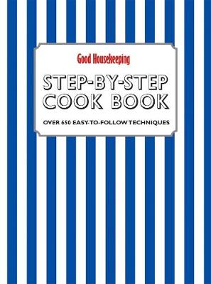 Picture of Good Housekeeping Step-by-Step Cookbook: Over 650 Easy-To-Follow Techniques