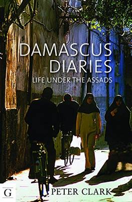 Picture of Damascus Diaries: Life Under the Assads