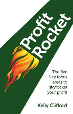 Picture of Profit Rocket: The Five Key Focus Areas to Skyrocket Your Profit