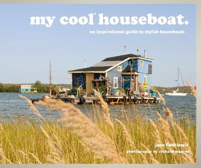 Picture of My Cool Houseboat: An Inspirational Guide to Stylish Houseboats